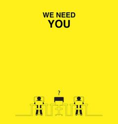 We need you job vacancy new recruitment trainee vector