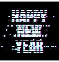 Glitch Happy New Year Text vector image