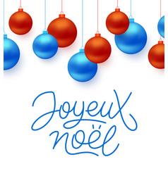 Joyeux noel french merry christmas typography vector