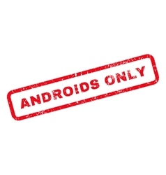 Androids only text rubber stamp vector