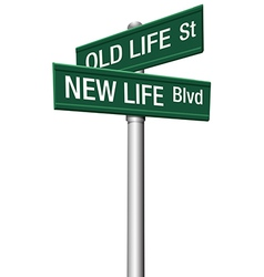 New Life or Old change street signs vector image vector image