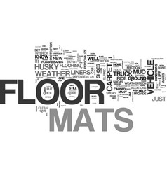 Why floor mats can save your life text word cloud vector