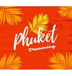 Phuket dreaming poster vector