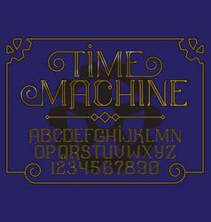 decorative vintage font time machine vector image
