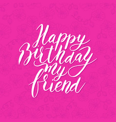 Happy birthday friend congratulating hand drawn vector