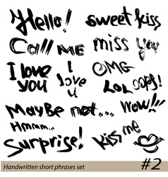 Set of hand written short phrases hello kiss me vector