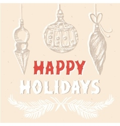 Happy Holidays greeting card with hand drawn vector image