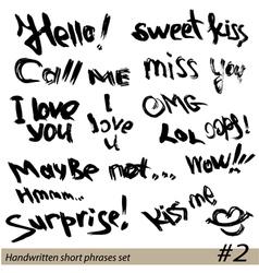Set of hand written short phrases hello kiss me vector