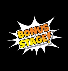 Bonus Stage - Comic Speech Bubble Cartoon Game vector image vector image