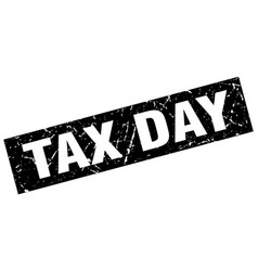 square grunge black tax day stamp vector image vector image
