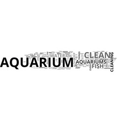 a beginners guide to a clean and healthy aquarium vector image vector image