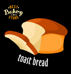baked toast bread baked bread product vector image vector image