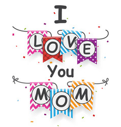 Happy mothers day with bunting flags vector