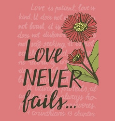 hand lettering love never fails with flowers vector image