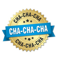 Cha-cha-cha 3d gold badge with blue ribbon vector
