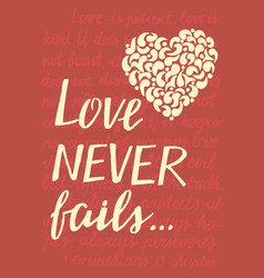 hand lettering love never fails with heart vector image vector image