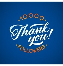 Thank you 10 000 followers card thanks vector image vector image
