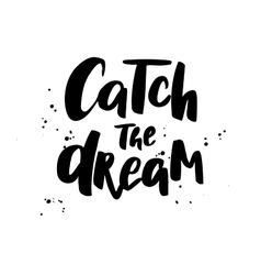Catch the dream Boho style phrase vector image