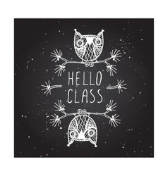 Hello class on chalkboard background vector