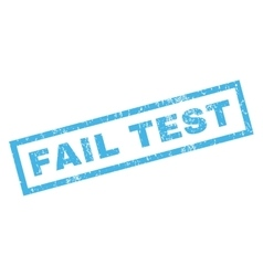 Fail test rubber stamp vector