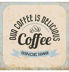 Retro Vintage Coffee Tin Sign with Typography vector image