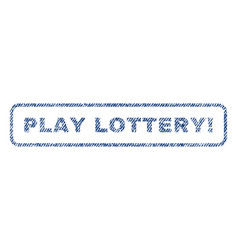 Play lottery exclamation textile stamp vector