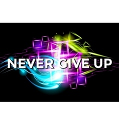 Never Give Up Fitness Motivation bright Poster vector image vector image