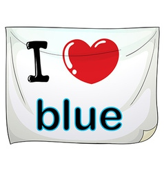 I love blue vector image vector image