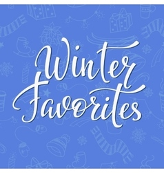 Winter Favorites Quote typography vector image