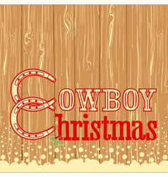 Cowboy christmas text on wood texture background vector