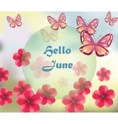 Hello june background with flowers vector