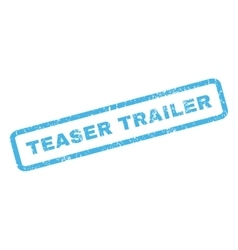 Teaser trailer rubber stamp vector