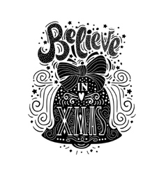 Believe in x mas hand drawn unique typography vector