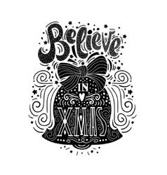 Believe in X mas Hand drawn unique typography vector image vector image