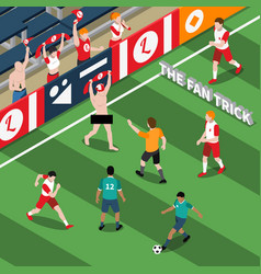 trick of sports fan isometric vector image