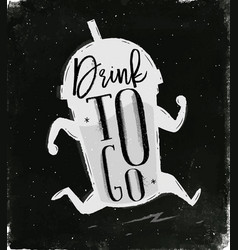 poster drink to go chalk vector image