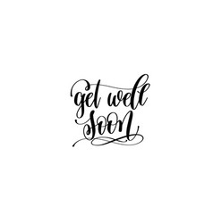 Get well soon hand lettering inscription positive vector
