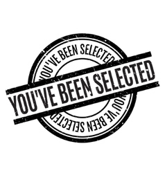 You have Been Selected rubber stamp vector image