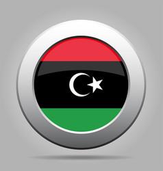 Flag of libya shiny metal gray round button vector