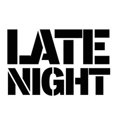 Late night typographic stamp vector