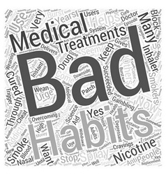 Medical treatments for bad habits word cloud vector
