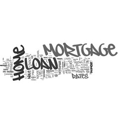 why go for a home mortgage loan text word cloud vector image vector image