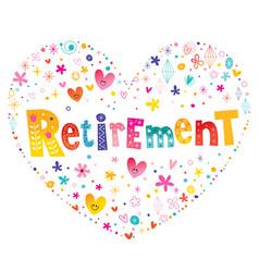 Retirement heart shaped design vector