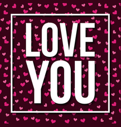 love you card passion feeling heart background vector image