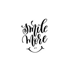 smile more - hand lettering inscription vector image