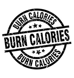 Burn calories round grunge black stamp vector