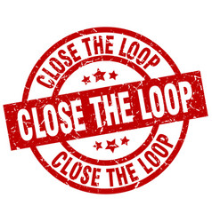 Close the loop round red grunge stamp vector