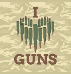 I love guns military concept vector