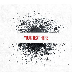 big black grunge splash with place for your text vector image vector image