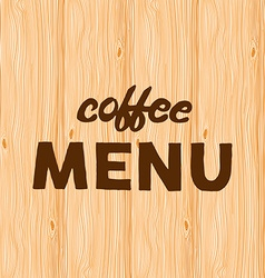 Hand written quote coffee menu on wooden vector